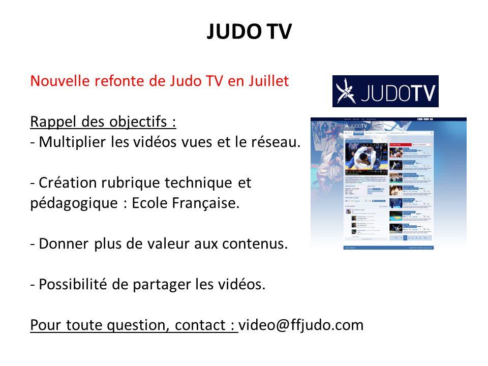 JUDO TV Nouvelle refonte de Judo TV en Juillet Rappel des objectifs :