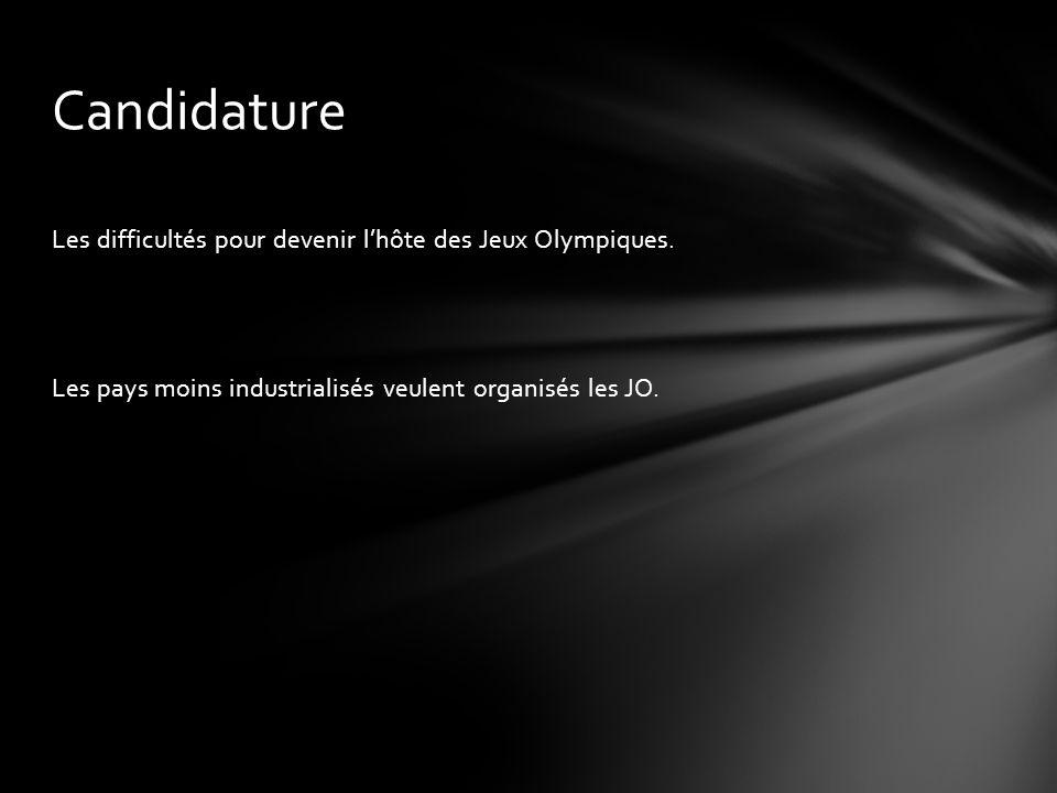 Candidature Les difficultés pour devenir l'hôte des Jeux Olympiques.