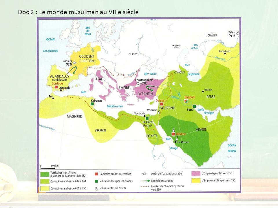Doc 2 : Le monde musulman au VIIIe siècle