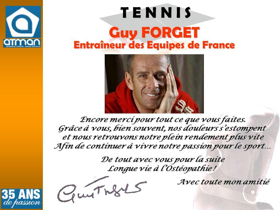 T E N N I S Guy FORGET Entraîneur des Equipes de France