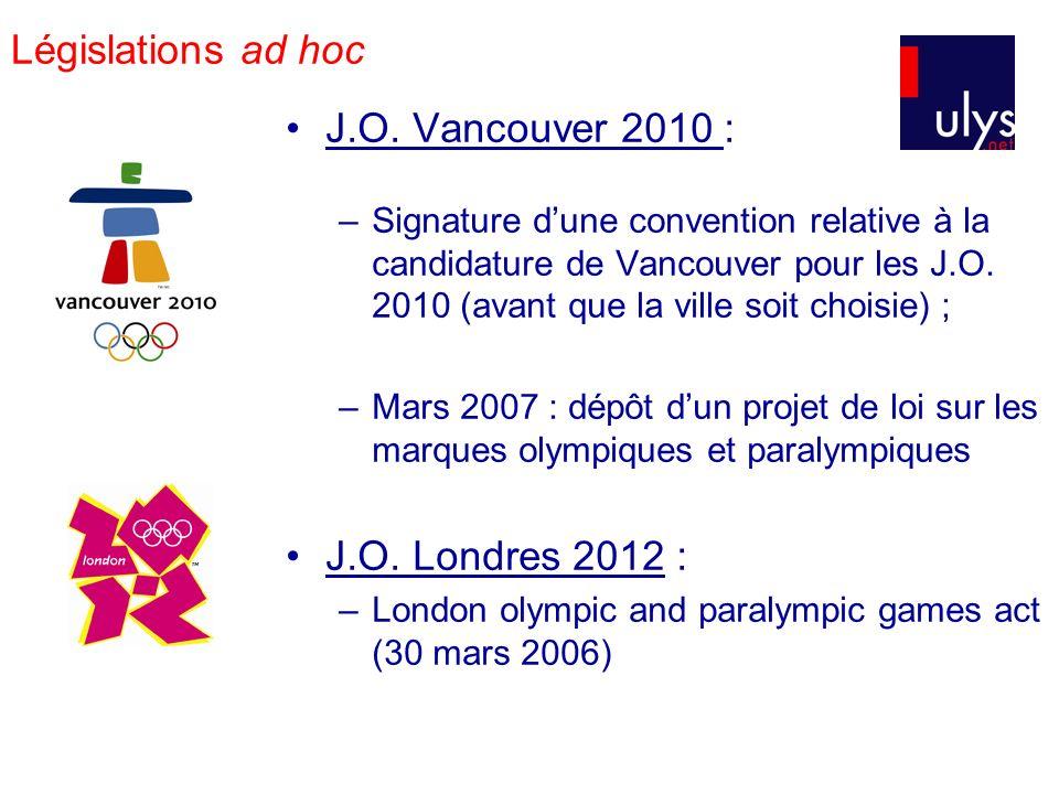 Législations ad hoc J.O. Vancouver 2010 : J.O. Londres 2012 :
