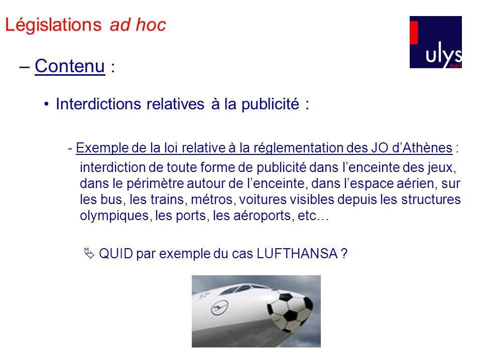 Législations ad hoc Contenu : Interdictions relatives à la publicité :