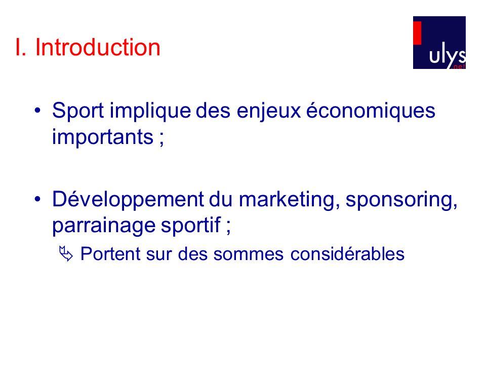 I. Introduction Sport implique des enjeux économiques importants ;
