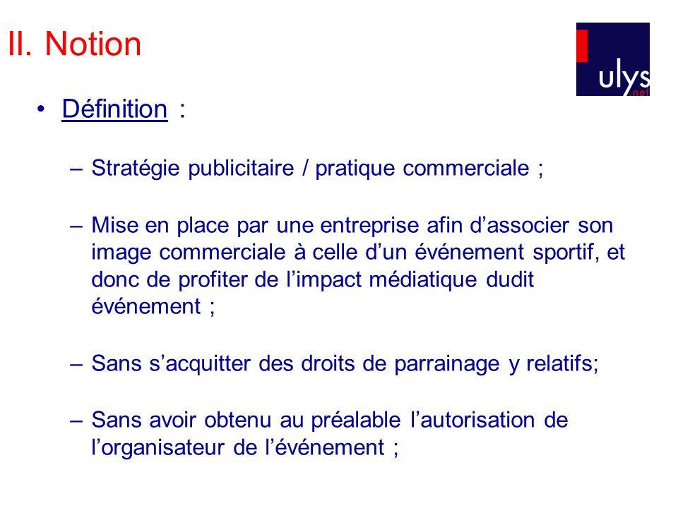 II. Notion Définition : Stratégie publicitaire / pratique commerciale ;