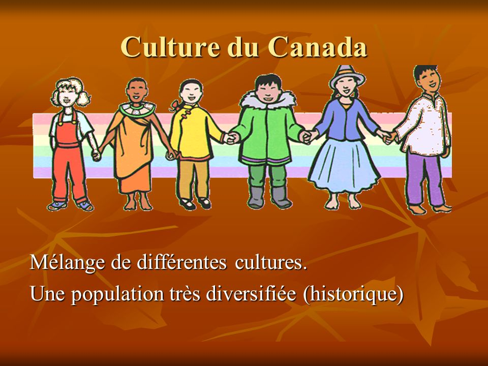 Culture du Canada Mélange de différentes cultures.