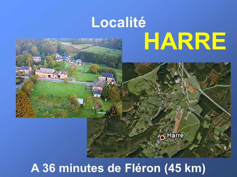 A 36 minutes de Fléron (45 km)