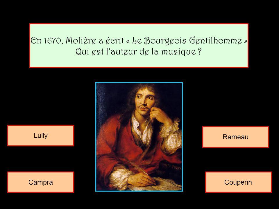 En 1670, Molière a écrit « Le Bourgeois Gentilhomme »