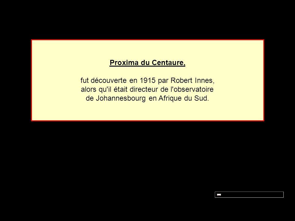 fut découverte en 1915 par Robert Innes,