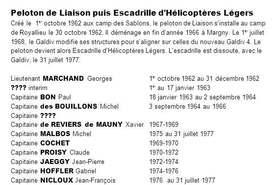 Peloton de Liaison puis Escadrille d Hélicoptères Légers Créé le 1er octobre 1962 aux camp des Sablons, le peloton de Liaison s installe au camp de Royallieu le 30 octobre 1962.