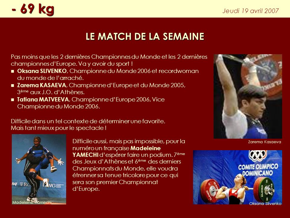 - 69 kg LE MATCH DE LA SEMAINE Jeudi 19 avril 2007