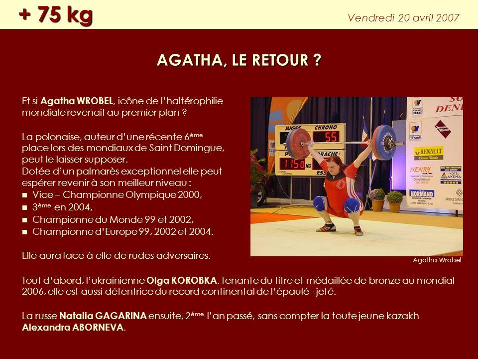 + 75 kg AGATHA, LE RETOUR Vendredi 20 avril 2007