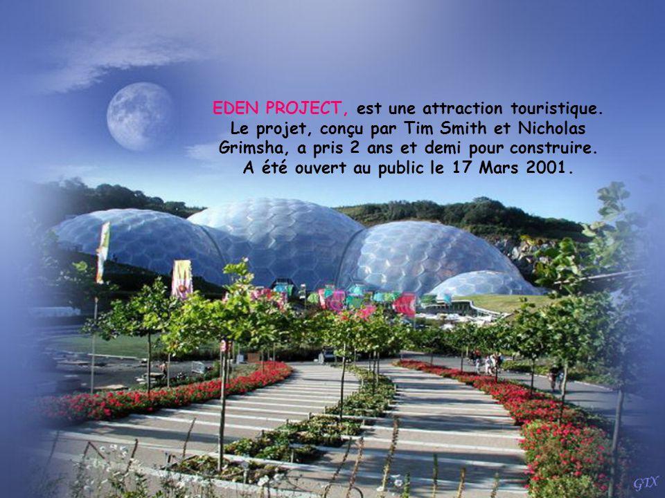 EDEN PROJECT, est une attraction touristique.