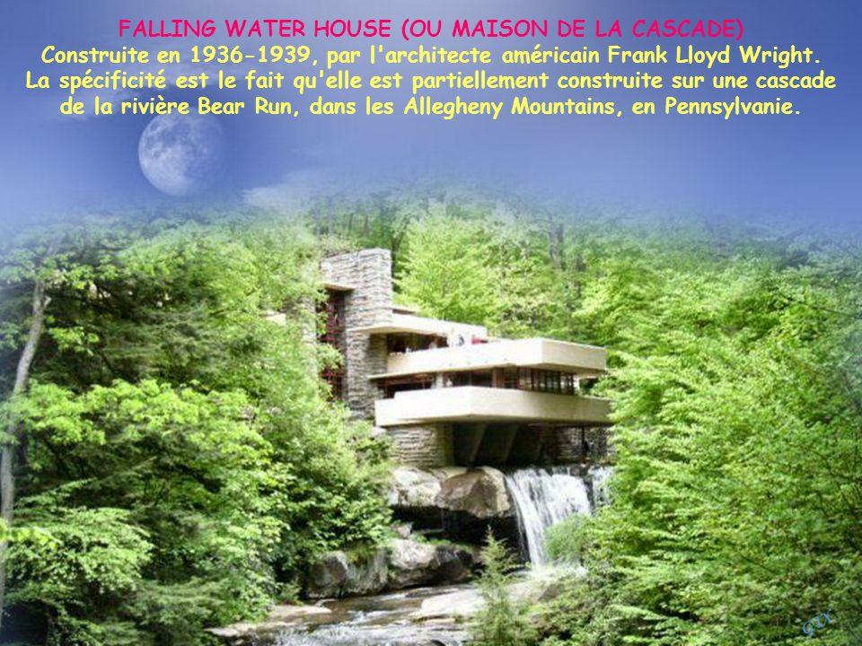 FALLING WATER HOUSE (OU MAISON DE LA CASCADE)