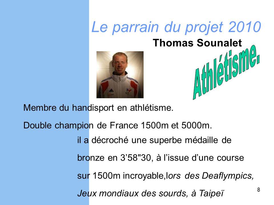 Le parrain du projet 2010 Athlétisme. Thomas Sounalet