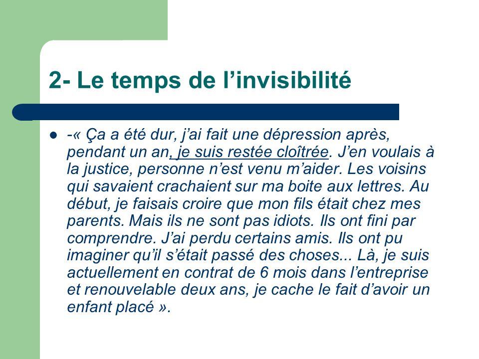 2- Le temps de l'invisibilité