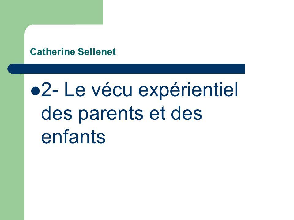2- Le vécu expérientiel des parents et des enfants