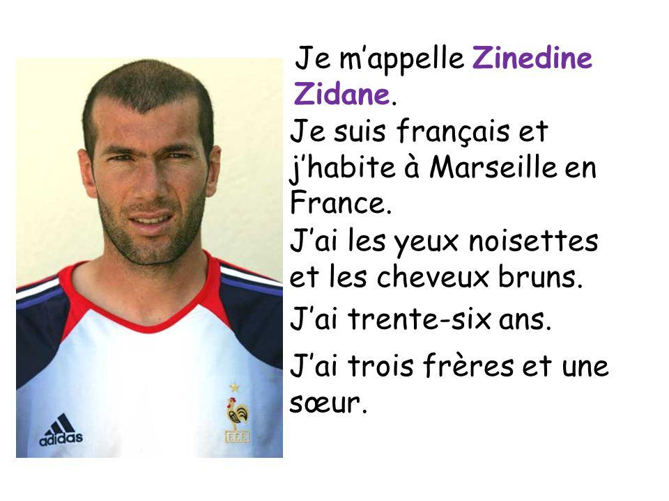 Je m'appelle Zinedine Zidane.