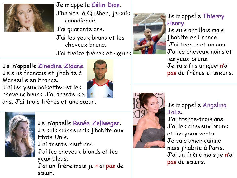 Je m'appelle Célin Dion.