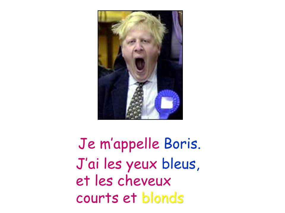 Je m'appelle Boris. J'ai les yeux bleus, et les cheveux courts et blonds
