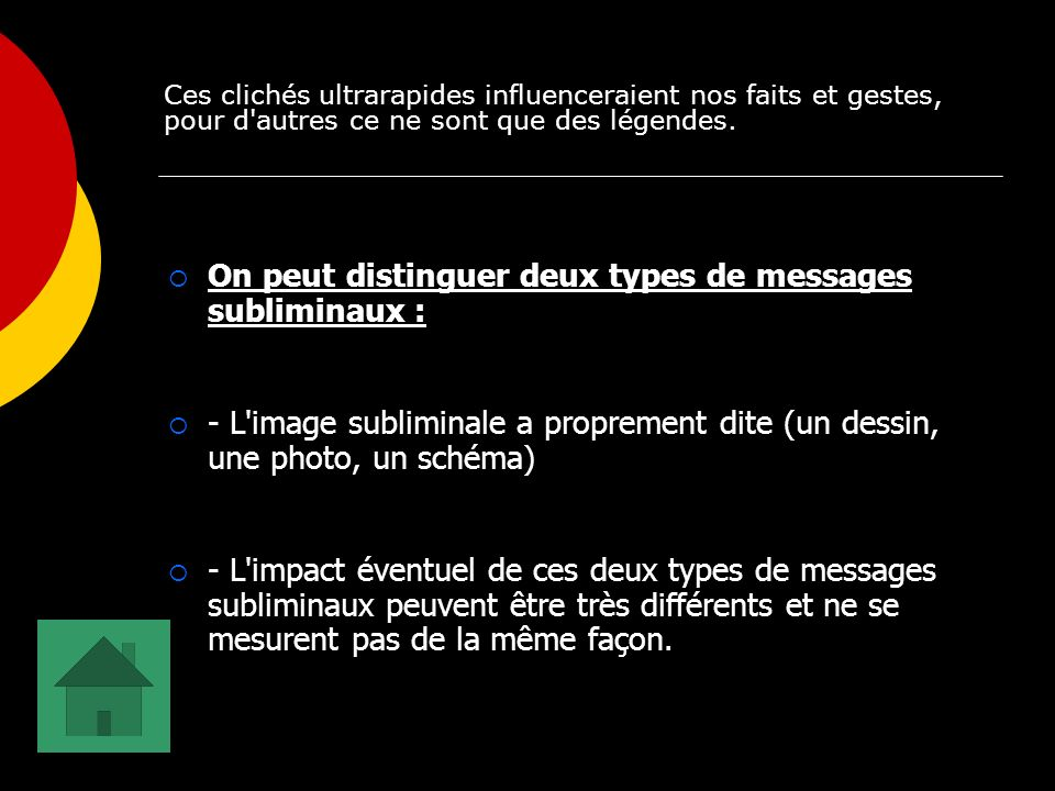 On peut distinguer deux types de messages subliminaux :