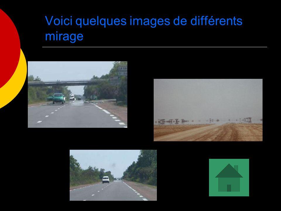 Voici quelques images de différents mirage
