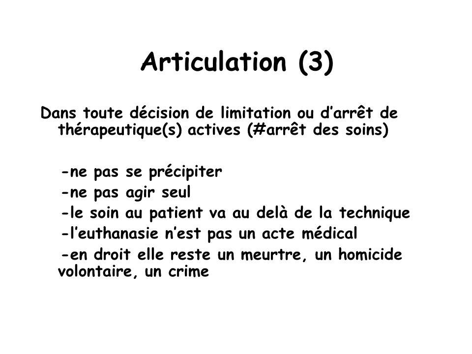 Articulation (3) Dans toute décision de limitation ou d'arrêt de thérapeutique(s) actives (#arrêt des soins)