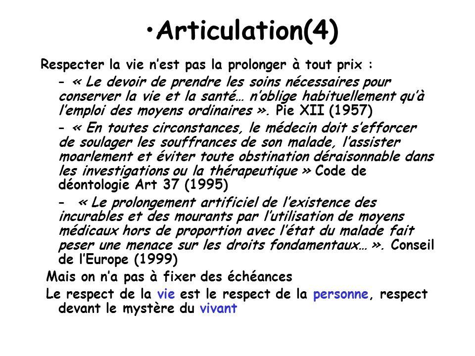 Articulation(4) Respecter la vie n'est pas la prolonger à tout prix :