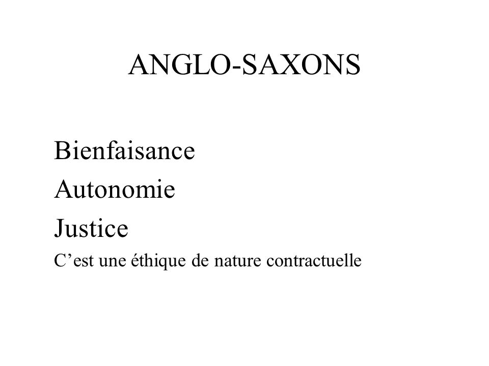 ANGLO-SAXONS Bienfaisance Autonomie Justice