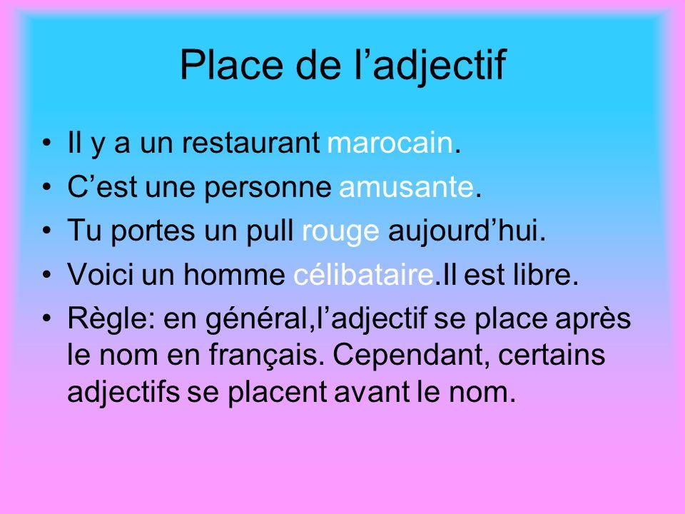 Place de l'adjectif Il y a un restaurant marocain.