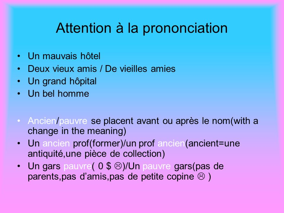 Attention à la prononciation