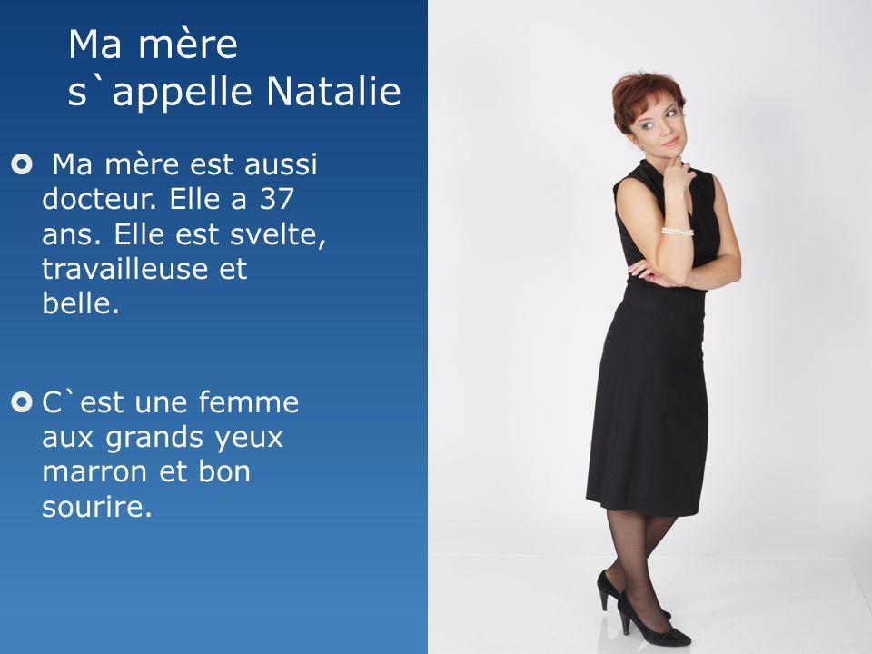 Ma mère s`appelle Natalie