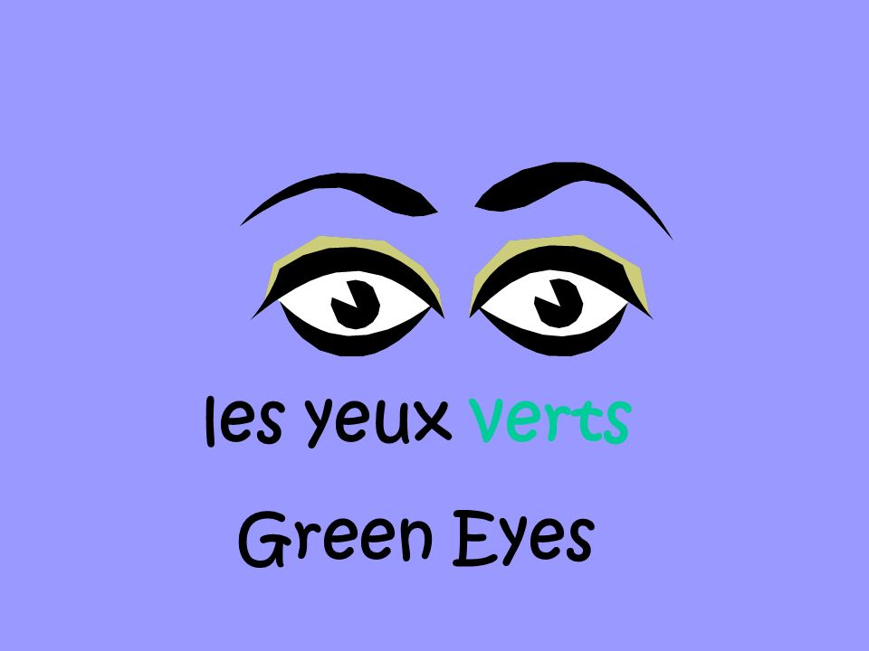 les yeux verts Green Eyes