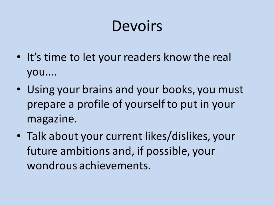 Devoirs It's time to let your readers know the real you….