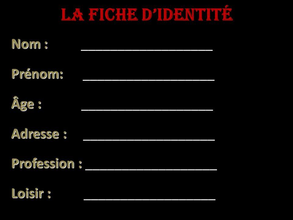 LA FICHE D'IDENTITÉ