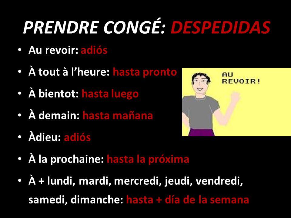 PRENDRE CONGÉ: DESPEDIDAS