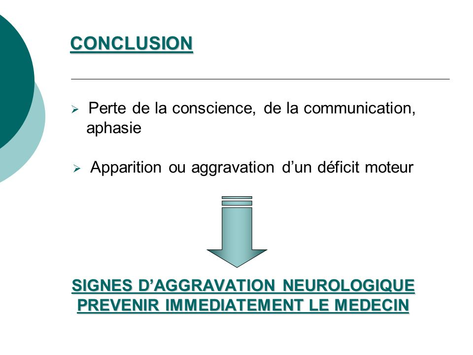 SIGNES D'AGGRAVATION NEUROLOGIQUE PREVENIR IMMEDIATEMENT LE MEDECIN