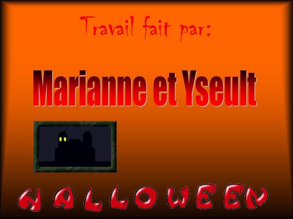 Travail fait par: Marianne et Yseult