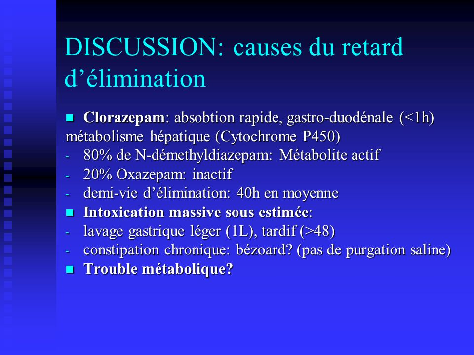 DISCUSSION: causes du retard d'élimination