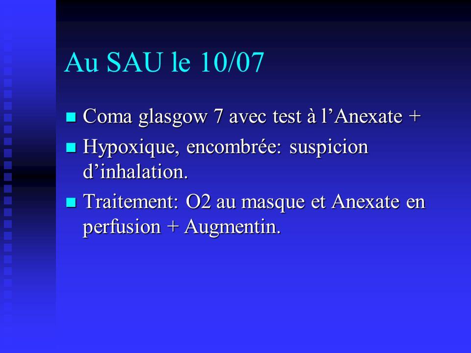 Au SAU le 10/07 Coma glasgow 7 avec test à l'Anexate +