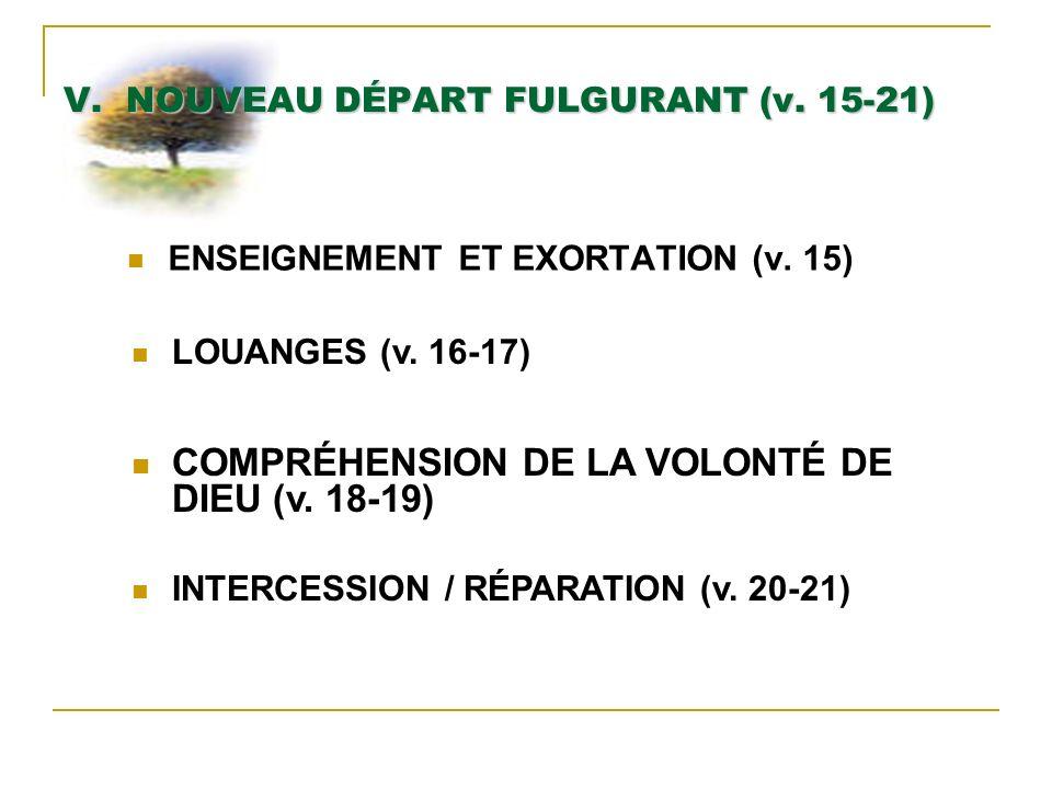 V. NOUVEAU DÉPART FULGURANT (v. 15-21)