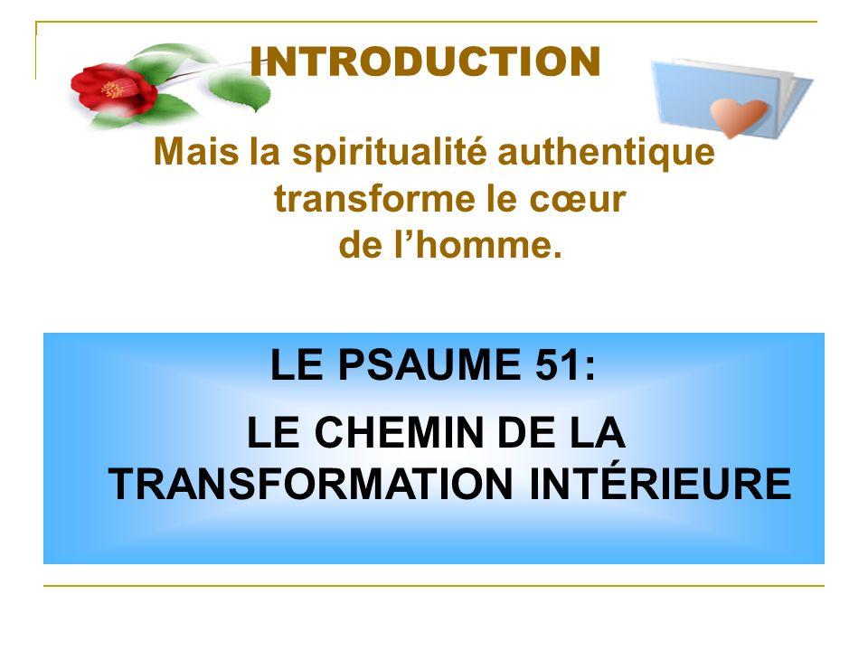 LE PSAUME 51: LE CHEMIN DE LA TRANSFORMATION INTÉRIEURE