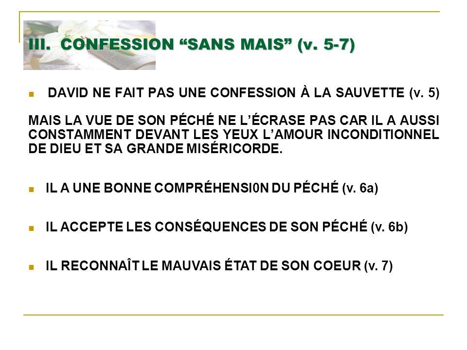III. CONFESSION SANS MAIS (v. 5-7)