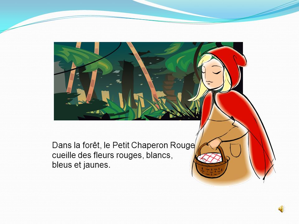 Dans la forêt, le Petit Chaperon Rouge