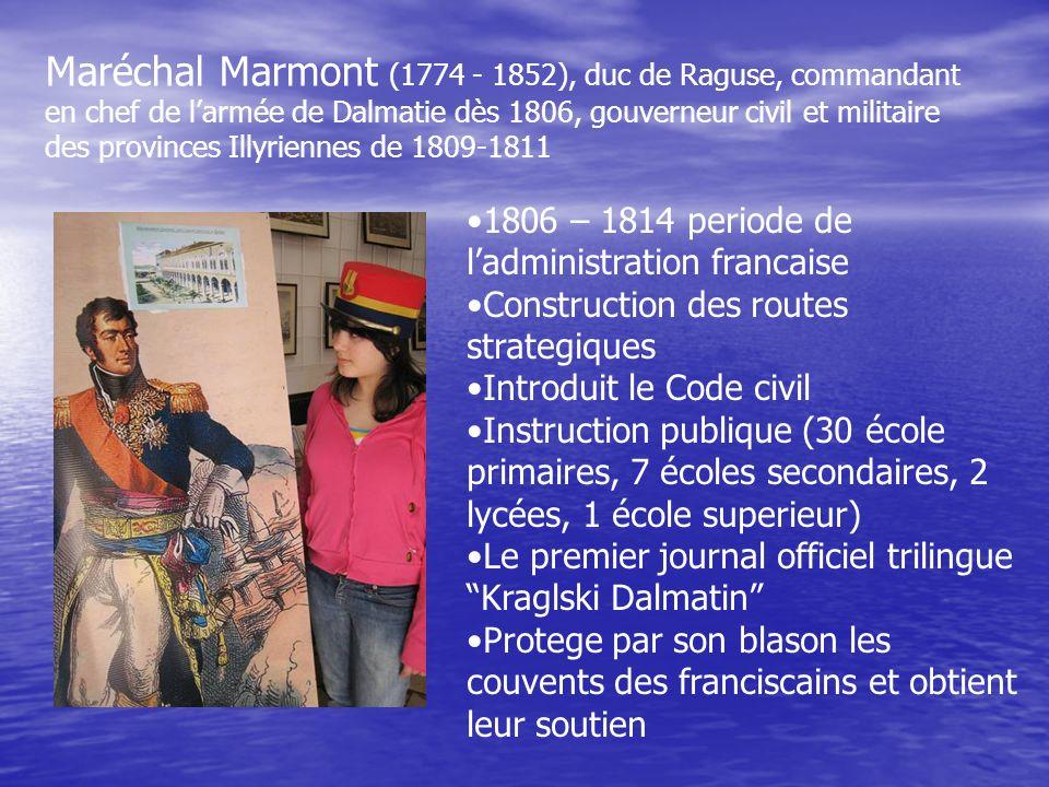 Maréchal Marmont (1774 - 1852), duc de Raguse, commandant en chef de l'armée de Dalmatie dès 1806, gouverneur civil et militaire des provinces Illyriennes de 1809-1811