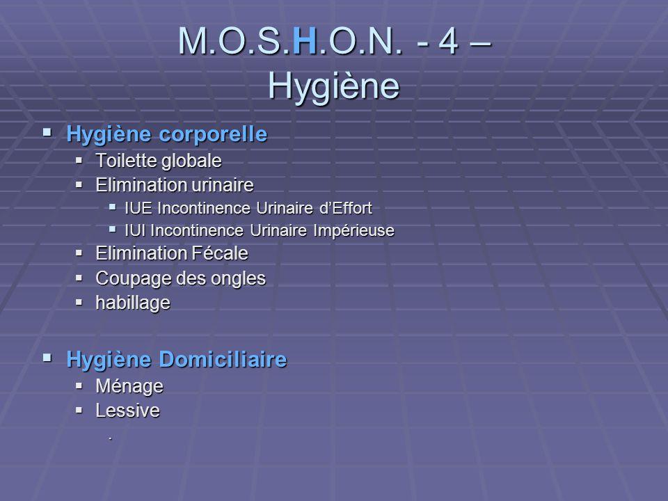 M.O.S.H.O.N. - 4 – Hygiène Hygiène corporelle Hygiène Domiciliaire