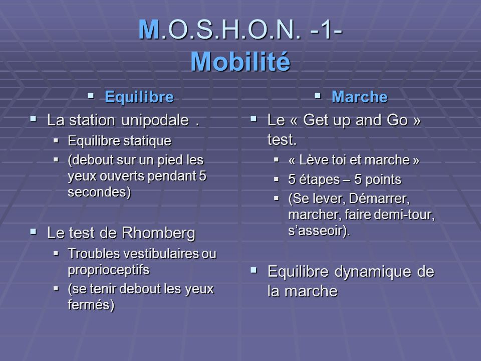 M.O.S.H.O.N. -1- Mobilité Equilibre La station unipodale .