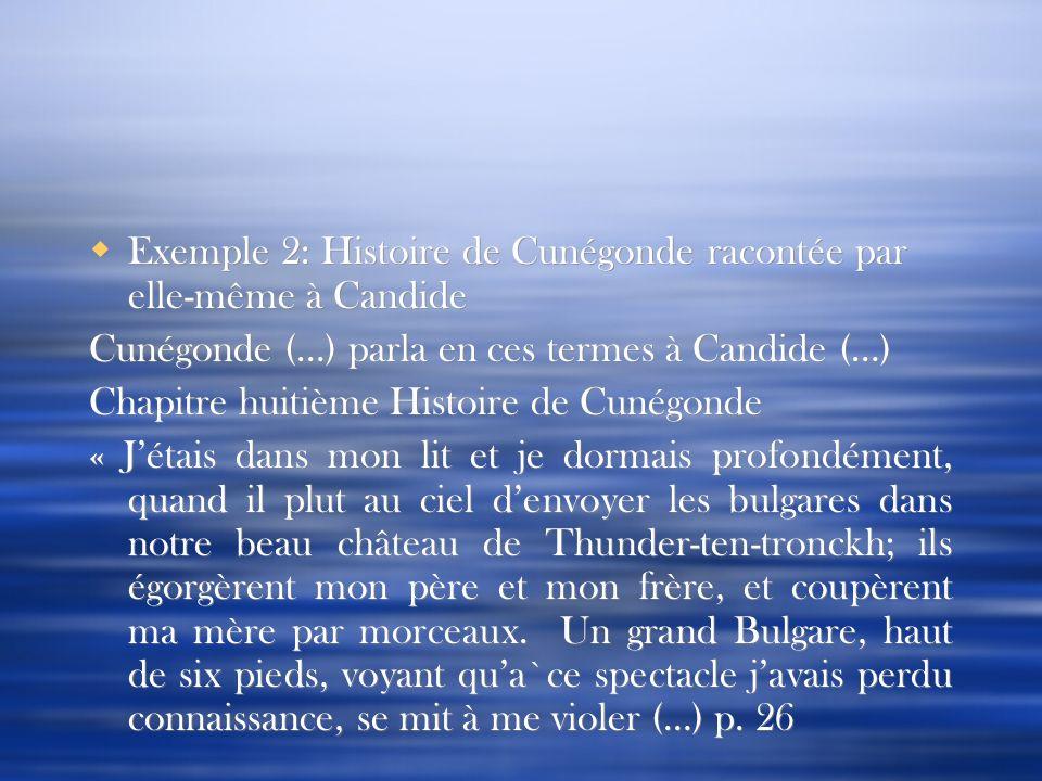 Exemple 2: Histoire de Cunégonde racontée par elle-même à Candide