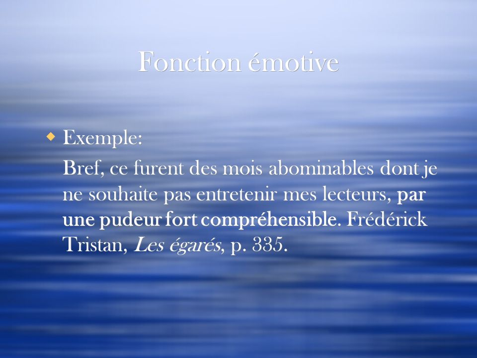 Fonction émotive Exemple:
