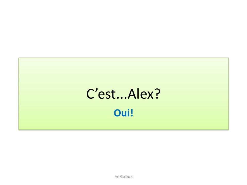 C'est...Alex Oui! An Gulinck