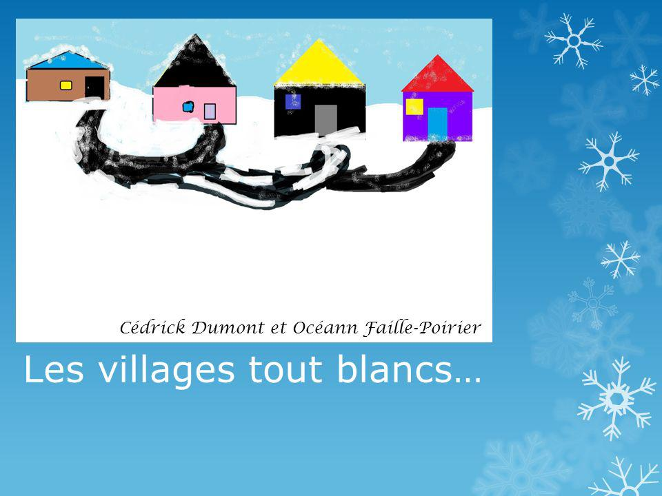Les villages tout blancs…